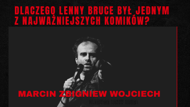 Dlaczego Lenny Bruce był najlepszy w historii?